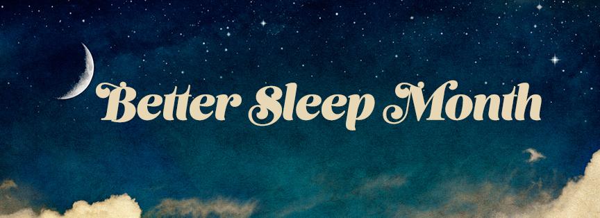 Better Sleep Month from Best Mattress